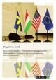 Internationales Personalmanagement. Länderspezifische Unterschiede bei Personalrekrutierung und Personalauswahl - Magdalena Gerth
