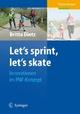 Let's sprint, let's skate. Innovationen im PNF-Konzept - Britta Dietz
