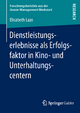 Dienstleistungserlebnisse als Erfolgsfaktor in Kino- und Unterhaltungscentern - Elisabeth Laas