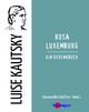 Rosa Luxemburg - Luise Kautsky; Günter Regneri
