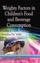 Weighty Factors in Children''s Food and Beverage Consumption