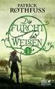Die Furcht des Weisen (The Wise Man's Fear) (Part 1) Patrick Rothfuss Author