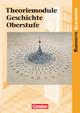 Kurshefte Geschichte - Allgemeine Ausgabe / Theoriemodule Geschichte Oberstufe - Wolfgang Jäger