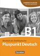 Pluspunkt Deutsch - Ausgabe 2009 / B1: Gesamtband - Handreichungen für den Unterricht mit Kopiervorlagen