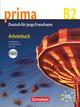 Prima - Die Mittelstufe / B2 - Arbeitsbuch mit Audio-CD