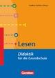 Fachdidaktik für die Grundschule / Lesen - Ulf Abraham; Jürgen Belgrad; Andrea Bertschi-Kaufmann; Dorothee Braun; Mechthild Dehn; Christine Garbe; Petra Hüttis-Graff; Jörg Knobloch; Gudrun Schulz