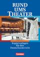 Rund um ... - Sekundarstufe I / Rund ums Theater - Katrin Eickholt; Regina Esser-Palm; Ute Fenske