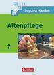 In guten Händen - Altenpflege / Band 2 - Fachbuch - Schülerfassung - Heike Bohnes; Friederike Bremer-Roth; Juliane Eichhorn-Kissel; Juliane Falk; Katja Günther-Dorn; Friedhelm Henke; Anja Lull; Katrin Rohde; Sibylle Walther