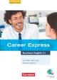 Career Express - Business English / C1 - Kursbuch mit Hör-CDs und Phrasebook - Gerlinde Butzphal; Jane Maier-Fairclough