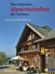 Die schönsten Alpwirtschaften der Schweiz - David Coulin