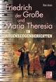 Friedrich der Große und Maria Theresia - Hans Jessen