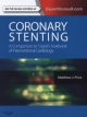 Coronary Stenting: A Companion to Topol''s Textbook of Interventional Cardiology