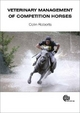 Veterinary Management of Competition Horses