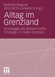 Alltag im Grenzland - Mathias Wagner;  Mathias Wagner;  Wojciech ¿ukowski;  Wojciech ?ukowski