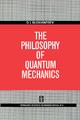 The Philosophy of Quantum Mechanics - D.I. Blokhintsev