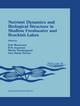 Nutrient Dynamics and Biological Structure in Shallow Freshwater and Brackish Lakes - E. Mortensen; Erik Jeppesen; M. Sondergaard; L. Kamp Nielsen