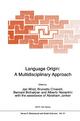 Language Origin: A Multidisciplinary Approach - Jan Wind; Brunetto Chiarelli; Bernard H. Bichakjian; Alberto Nocentini; Abraham Jonker