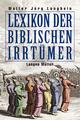 Lexikon der biblischen Irrtümer - Walter-Jörg Langbein