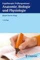 Anatomie, Biologie und Physiologie