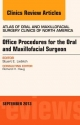 Office Procedures for the Oral and Maxillofacial Surgeon, an Issue of Atlas of the Oral and Maxillofacial Surgery Clinics