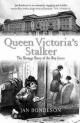Queen Victoria's Stalker - Dr Jan Bondeson