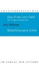 Das Ende vom Geld / Münchhausens Enkel - Urs Widmer