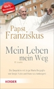 Mein Leben - mein Weg - Jorge Mario Bergoglio;  Franziskus I.