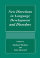 New Directions in Language Development and Disorders