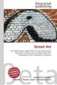Street Art - Surhone Lambert M;  Tennoe Mariam T;  Henssonow Susan F