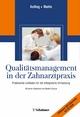 Qualitätsmanagement in der Zahnarztpraxis - Peter Kolling; Gerwalt Muhle