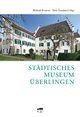 Städtisches Museum Überlingen - Peter Graubach; Michael Brunner