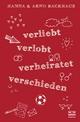 Verliebt, verlobt, verheiratet, verschieden - Hanna Backhaus; Arno Backhaus