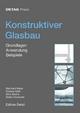 Konstruktiver Glasbau - Stefan Unnewehr;  Bernhard Weller;  Kristina Härth;  Silke Tasche