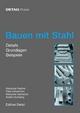 Bauen mit Stahl - Anette Hochberg;  Alexander Reichel;  Peter Ackermann;  Alexander Hentschel