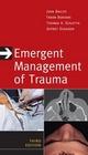 Emergent Management of Trauma, Third Edition - John Bailitz; Faran Bokhari; Thomas A. Scaletta; Jeffrey J. Schaider