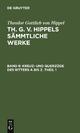 Kreuz- und Querzüge des Ritters A bis Z. Theil 1 - Theodor Gottlieb Von Hippel