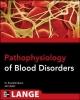 Pathophysiology of Blood Disorders - Howard Franklin Bunn; John C. Aster