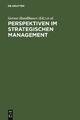Perspektiven im Strategischen Management - Gernot Handlbauer;  Kurt Matzler;  Elmar Sauerwein;  Monika Stumpf