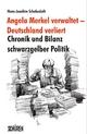Angela Merkel verwaltet – Deutschland verlier