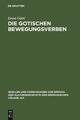 Die gotischen Bewegungsverben - Ernst Götti