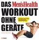 Das Men's Health Workout ohne Geräte - Oliver Bertram