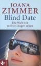 Blind Date - Die Welt mit meinen Augen sehen - Joana Zimmer