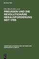 Preußen und die revolutionäre Herausforderung seit 1789 - Otto Busch;  Monika Neugebauer-Wolk