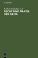 Recht und Praxis der GEMA - Reinhold Kreile; Jürgen Becker; Karl Riesenhuber