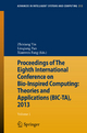 Proceedings of The Eighth International Conference on Bio-Inspired Computing: Theories and Applications (BIC-TA), 2013 - Zhixiang Yin; Linqiang Pan; Xianwen Fang
