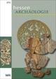 hessenARCHÄOLOGIE 2012 - Abteilung für Archäologische und Paläontologische Denkmalpflege Landesamt für Denkmalpflege Hessen