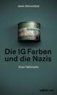 Die IG Farben und die Nazis - Janis Schmelzer