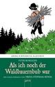 Als ich noch der Waldbauernbub war - Peter Rosegger