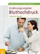 Ernährungsratgeber Bluthochdruck - Sven-David Müller; Christiane Weißenberger