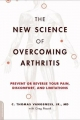 New Science of Overcoming Arthritis